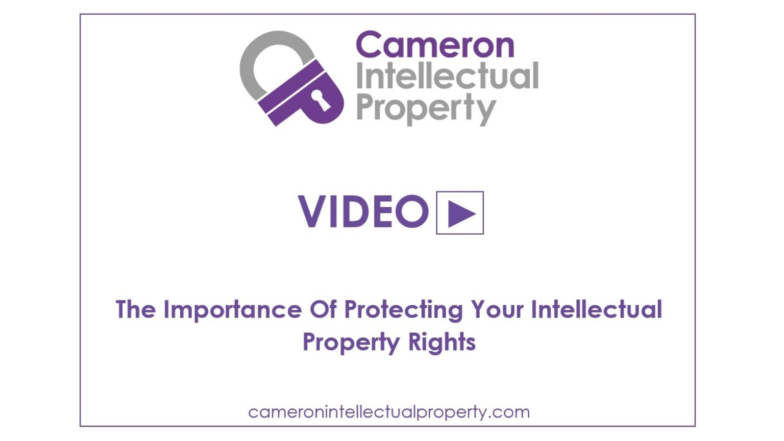 The importance of protecting your intellectual property rights